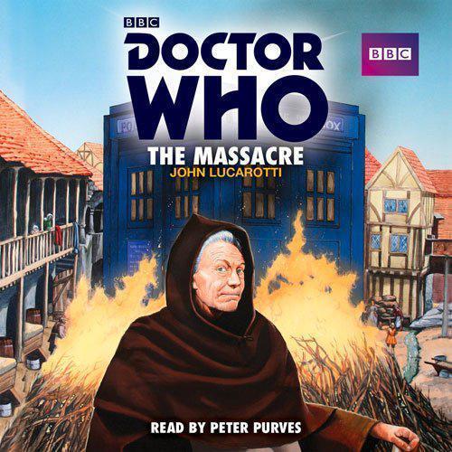 Doctor Who: The Massacre: A 1st Novelisation (BBC Physique Audio) Par Luca