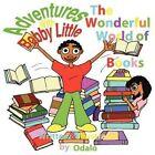 Adventures with Bobby Little: The Wonderful World of Books by Odalo Magruder Wasikhongo (Paperback / softback, 2011)