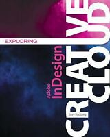 Stay Current with Adobe Creative Cloud: Exploring Adobe Indesign Creative...