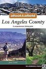 Afoot and Afield: Los Angeles: A Comprehensive Hiking Guide by Jerry Schad (Paperback / softback, 2009)