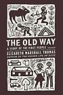 The Old Way: A Story of the First People by Elizabeth Marshall Thomas (Paperback / softback)