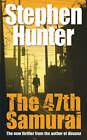 The 47th Samurai by Stephen Hunter (Paperback, 2008)