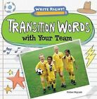Transition Words with Your Team by Kristen Rajczak (Hardback, 2013)