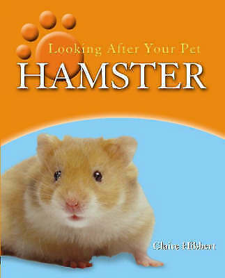 Very Good Hibbert, Clare, Hamster (Looking After Your Pet), Paperback, Book