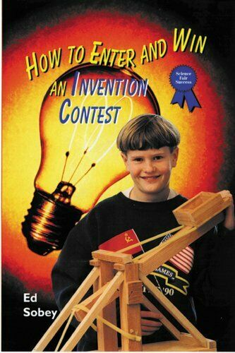 How to Enter and Win an Invention Contest  Science Fair Success