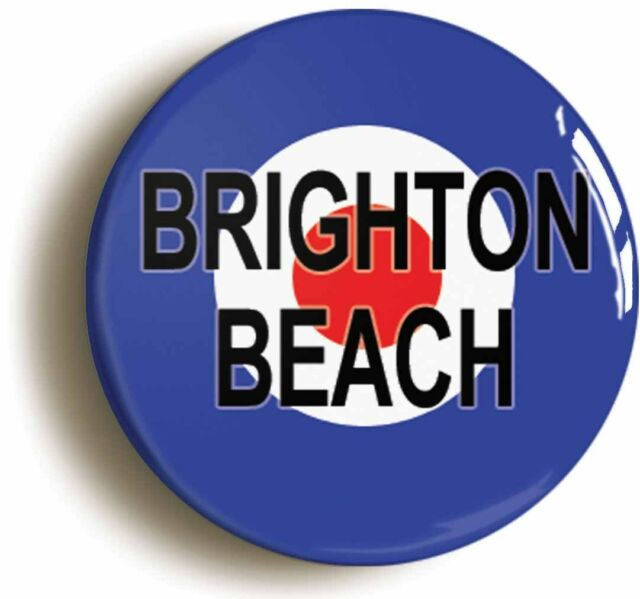 BRIGHTON BEACH MOD BADGE BUTTON PIN (Size is 1inch/25mm diameter) TARGET SIXTIES