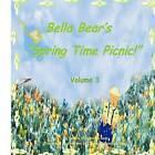 Bella Bear's Spring Time Picnic! by Osanna Kazezian Rosa (Paperback / softback, 2012)