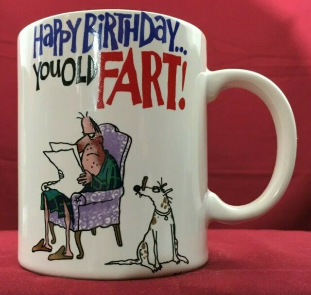 Happy Birthday...You Old Fart! Coffee Mug Cup Spencer