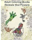 Adult Coloring Books: Animals and Flowers: An Adult Coloring Book with Over 140 Coloring Pages with Beautiful Flowers & Animals: Stress Relief Coloring Books for Grownups by Ann Marie (Paperback / softback, 2016)