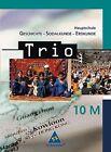 Trio. 10 M. Geschichte / Sozialkunde / Erdkunde. Hauptschule. Bayern von Walther Grosser, Thomas Bauer und Evelyn Kuchler (2007, Gebundene Ausgabe)