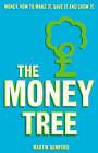 The Money Tree: Money. How to Make it, Save it and Grow it. by Martin Bamford (Paperback, 2006)