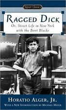 Ragged Dick : Or, Street Life in New York with the Boot Blacks by Horatio Alg...