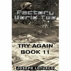 Factory World Two Try Again Book 11 by Loturco Joseph iUniverse Inc Paperback
