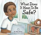 What Does it Mean to be Safe? by Rana DiOrio (Hardback, 2011)
