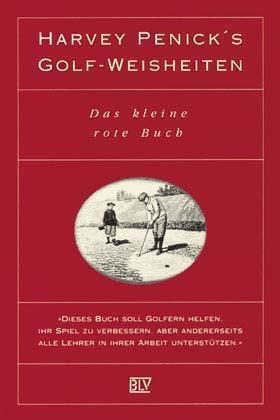 Penick, Harvey - Harvey Penick's Golf-Weisheiten. Das kleine rote Buch /4