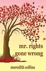 Mr. Rights Gone Wrong by Meredith Collins (Paperback / softback, 2013)