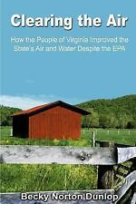 Clearing the Air : How the People of Virginia Improved the State's Air and...