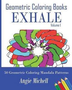 Geometric Coloring Books: Exhale Volume 1 Self-Help Geometric Shapes ...