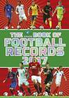 The Vision Book of Football Records 2017 by Clive Batty (Hardback, 2016)