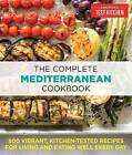 Complete Mediterranean Diet Cookbook: 500 Vibrant, Kitchen-Tested Recipes for Living and Eating Well Every Day by Editors at America's Test Kitchen (Paperback, 2016)