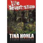 Life Neverlasting 9781420885255 by Tina Hohla Book
