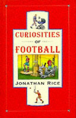 "1 of 1 - ""VERY GOOD"" Curiosities of Football, Rice, Jonathan, Book"