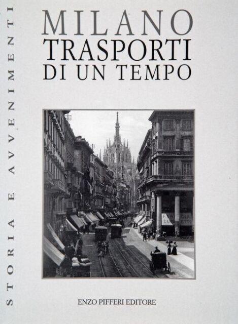 Milano. Trasporti di un tempo - [Enzo Pifferi Editore]