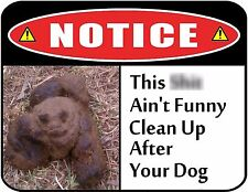 Notice - This S**t Ain't Funny Clean Up After Your Dog 9 x 11.5 Laminated Sign