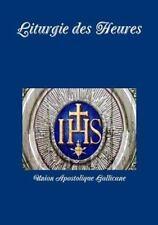 Liturgie des Heures by Union Apostolique Gallicane (2015, Paperback / Paperback)