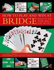 How to Play and Win at Bridge: Rules of the Game, Skills and Tactics by David Bird (Paperback, 2014)