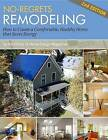No-Regrets Remodeling: How to Create a Comfortable, Healthy Home That Saves Energy by Home Energy (Paperback, 2013)