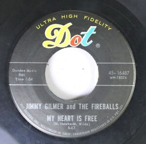 Rock 45 Jimmy Gilmer And The Fireballs - My Heart Is Free / Sugar Shack On Dot 3