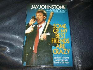 Some-of-My-Best-Friends-are-Crazy-Autographed-by-Jay-Johnstone-JSA-Auc-Cert