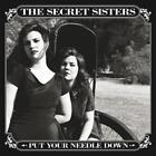 Put Your Needle Down von The Secret Sisters (2014)