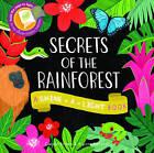 Secrets of the Rainforest: A Shine-a-Light Book by Carron Brown, Alyssa Nassner (Paperback, 2015)