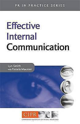"""AS NEW"" Effective Internal Communication (PR In Practice), Smith, Lyn, Book"