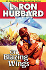 On Blazing Wings by L Ron Hubbard (Paperback / softback, 2011)
