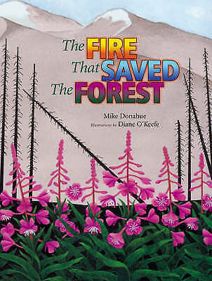 The Fire That Saved the Forest by Donahue, Mike, NEW Book, FREE & FAST Delivery,