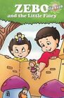 Zebo & the Little Fairy by Manish Dasani (Paperback, 2010)
