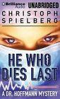 He Who Dies Last by Christoph Spielberg (CD-Audio, 2013)