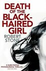 Death of the Black Haired Girl by Robert Stone (Paperback, 2014)