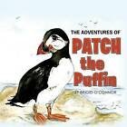 The Adventures of Patch the Puffin by Brigid O'Connor (Paperback / softback, 2013)