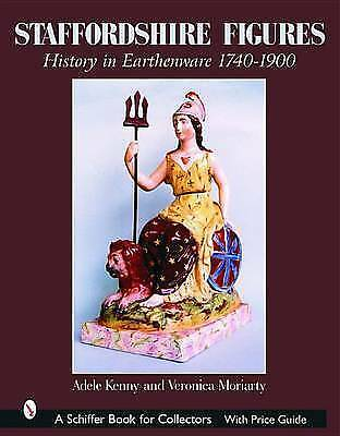 1 of 1 - Staffordshire Figures: History in Earthenware, 1740-1900 (A Schiffer Book for Co