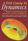 A First Course in Dynamics: with a Panorama of Recent Developments by Anatole Katok, Boris Hasselblatt (Paperback, 2003)