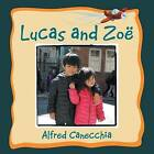 Lucas and Zoe by Alfred Canecchia (Paperback / softback, 2013)