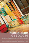 Curriculum as Spaces: Aesthetics, Community, and the Politics of Place by William L. White, Donna Adair Breault, David M. Callejo Perez (Hardback, 2014)