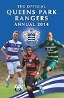Official Queens Park Rangers FC Annual: 2014 by Grange Communications Ltd (Hardback, 2013)