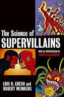 The Science of Supervillains by Lois H. Gresh, Robert Weinberg (Hardback, 2004)