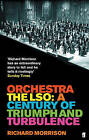Orchestra: The LSO: A Century of Triumphs and Turbulence by Richard Morrison (Paperback, 2005)