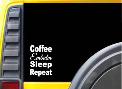 Coffee Embalm Sleep K891 8 inch Sticker decal
